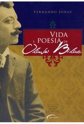 Vida e Poesia de Olavo Bilac - 5ª Ed. 2007 - Jorge, Fernando | Hoshan.org