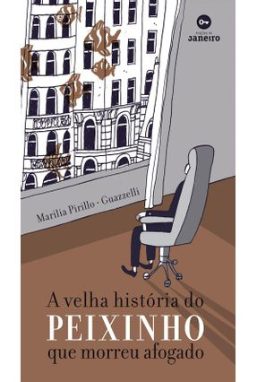 A Velha História do Peixinho Que Morreu Afogado - Pirillo,Marilia | Tagrny.org