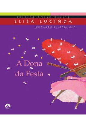 A Dona da Festa - Col. Amigo Oculto - Lucinda,Elisa Lima,Graca   Nisrs.org