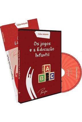 Os Jogos e a Educação Infantil - ANTUNES ,CELSO   Hoshan.org