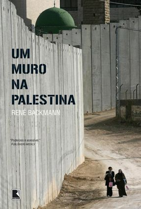 Um Muro Na Palestina - Backmann,René | Hoshan.org