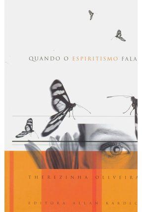 Quando o Espiritismo Fala - Oliveira,Therezinha | Tagrny.org