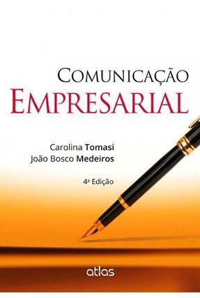 Comunicação Empresarial - 4ª Ed. 2014 - Tomasi,Carolina Medeiros,João Bosco   Nisrs.org