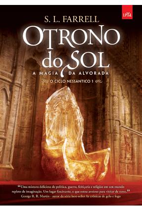 O Trono do Sol - a Mágia da Alvorada - o Ciclo Nessântico 1 - Farrel,Stephen Leigh | Hoshan.org