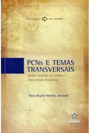 Pcns e Temas Transversais - Análise Histórica das Políticas Educacionais Brasileiras - Jacomeli,Mara Regina M.   Hoshan.org