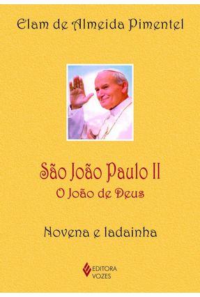 São João Paulo II - o João de Deus - Pimentel,Elam de Almeida | Tagrny.org