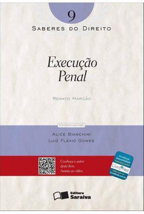 Execução Penal - Col. Saberes do Direito - Vol. 9 - Marcão,Renato | Tagrny.org