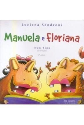 Manuela e Floriana - 3ª Ed. 2007 - Sandrovi,Liciana | Nisrs.org