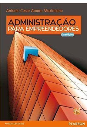 Administração Para Empreendedores - 2ª Ed. 2011 - Maximiano,Antonio Cesar Amaru | Nisrs.org