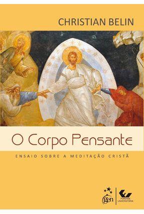 O Corpo Pensante - Belin,Christian | Nisrs.org