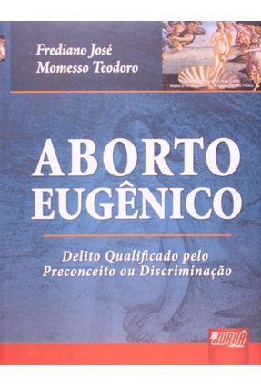 Aborto Eugênico - José,Frederico | Nisrs.org