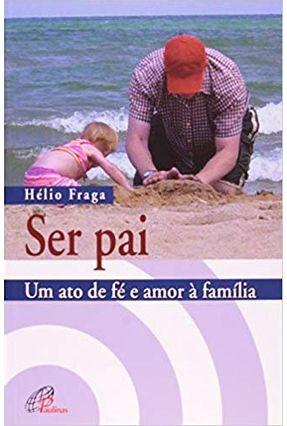 Ser Pai - Col. Escola de Pais - Paulinas | Tagrny.org
