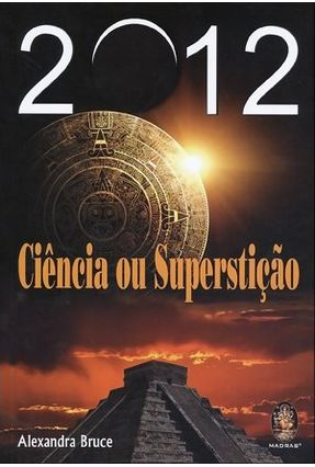 2012 - Ciência Ou Superstição - Bruce,Alexandra | Nisrs.org