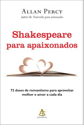 Shakespeare Para Apaixonados - 72 Doses de Romantismo Para Aproveitar Melhor o Amor A Cada Dia - Percy,Allan | Tagrny.org