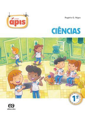 Projeto Ápis - Ciências - 1º Ano - 2ª Ed. 2014 - Rogério Nigro Maria Cristina Campos pdf epub