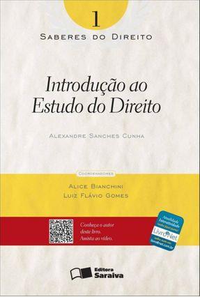Introdução Ao Estudo do Direito - Col. Saberes do Direito - Vol. 1 - Cunha,Alexandre Sanches | Hoshan.org