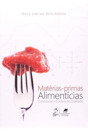 Matérias-primas Alimentícias - Composição e Controle de Qualidade - Koblitz,Maria Gabriela Bello   Nisrs.org