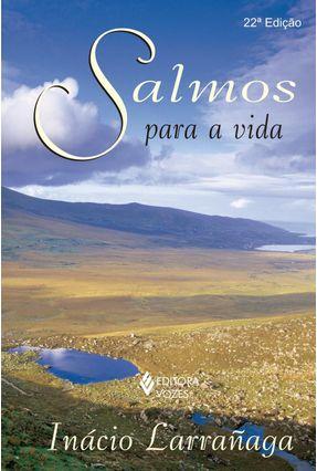Salmos para a Vida - 17ª Ed. - Larranaga,Inacio   Nisrs.org