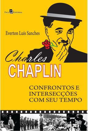 Charles Chaplin - Everton Luís Sanches | Tagrny.org