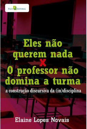 Eles Não Querem Nada X o Professor Não Domina A Turma - Elaine Lopes Novais   Hoshan.org