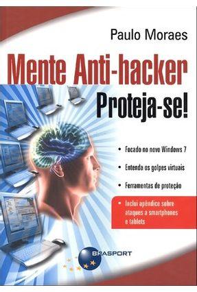 Mente Anti-hacker - Proteja-se - Moraes,Paulo | Tagrny.org