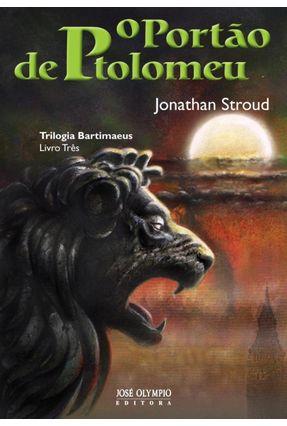 O Portão de Ptolomeu - Trilogia Bartimaeus 3 - Stroud,Jonathan | Hoshan.org