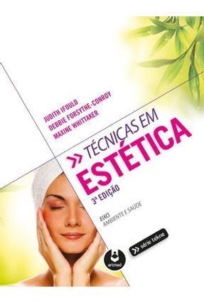 Técnicas Estética - Série Tekne - 3ª Ed. 2015 - Debbie Forsythe-Conroy Ifould,Judith Whittaker,Maxine pdf epub