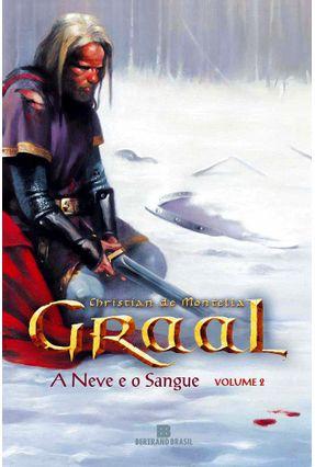 A Neve e o Sangue - Série Graal Vol. 2 - Montella,Christian de pdf epub