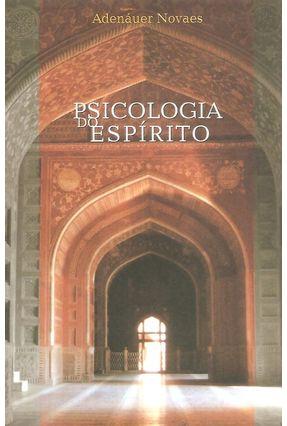 Psicologia do Espírito - 2ª Ed. 2004 - Novaes,Adenauer | Tagrny.org