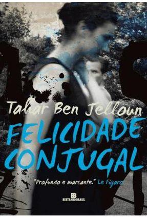 Felicidade Conjugal - Ben Jelloun,Tahar pdf epub