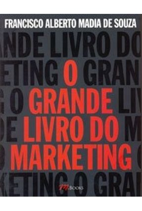 O Grande Livro do Marketing - Souza,Francisco Alberto Madia pdf epub