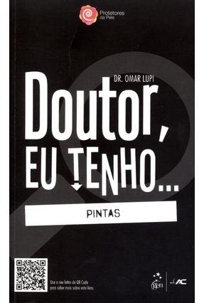 Edição antiga - Doutor, Eu Tenho ... Pintas - Lupi,Omar pdf epub