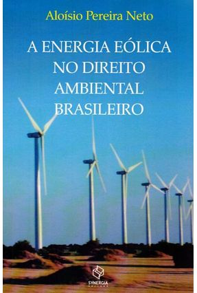 A Energia Eólica No Direito Ambiental Brasileiro - Aloísio Pereira Neto pdf epub