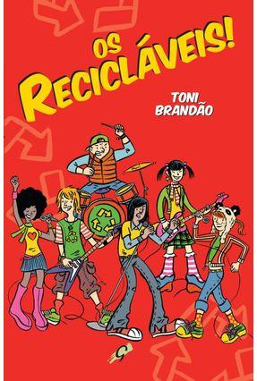 Os Recicláveis ! - Brandao,Toni   Hoshan.org