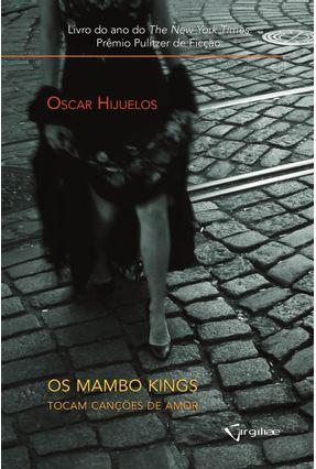Edição antiga - Os Mambo Kings Tocam Canções de Amor - Hijuelos,Oscar | Hoshan.org