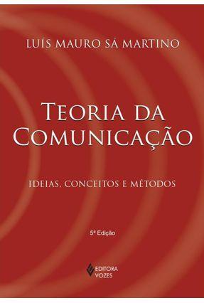 Teoria da Comunicação - Ideias, Conceitos e Métodos - Martino,Luis Mauro Sa | Hoshan.org