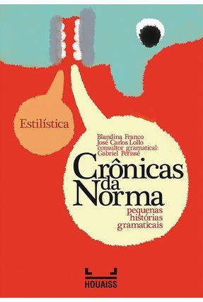 Crônicas da Norma - Pequenas Histórias Gramaticais - Estilística - Franco,Blandina pdf epub