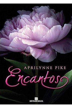 Encantos - Vol. 2 - Série Fadas - Pike,Aprilynne | Hoshan.org
