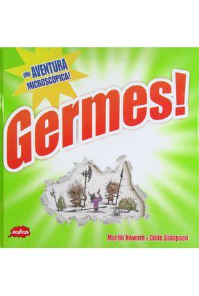 Germes! - Uma Aventura Microscópica! - Howard,Martin Stimpson,Colin (ilt) | Nisrs.org