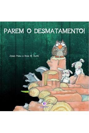 Parem o Desmatamento! - Nova Ortografia - Palau,Josep | Nisrs.org