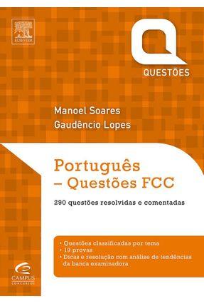 Português - Questões Fcc - 290 Questões Resolvidas e Comentadas - Soares,Manoel Lopes,Gaudênio | Hoshan.org