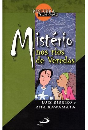 Mistério Nos Rios de Veredas - Col. Descubra Se For Capaz! - Ribeiro,Luiz Kawamata,Rita pdf epub