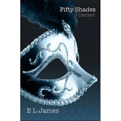 Fifty Shades Darker -  Book Two Of The Fifty Shades Trilogy
