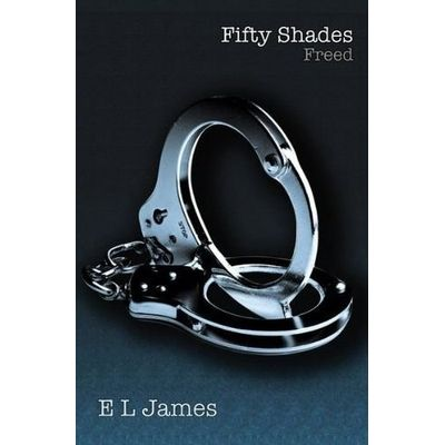 Fifty Shades Freed -  Book Three Of The Fifty Shades Trilogy