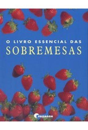 O Livro Essencial das Sobremesas - Vários Autores   Hoshan.org