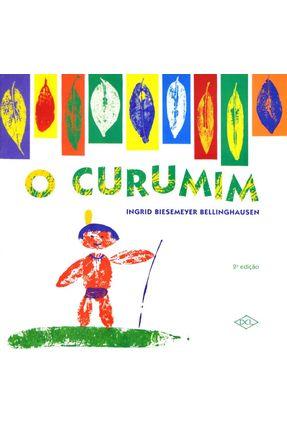 O Curumim - 2ª Ed. 2013 - Bellinghausen,Ingrid Biesemeyer   Nisrs.org