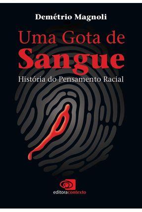 Uma Gota de Sangue - Historia do Pensamento Racial - Magnoli,Demetrio pdf epub