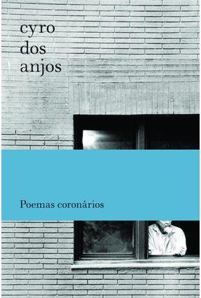 Poemas Coronarios - Anjos,Cyro dos | Nisrs.org