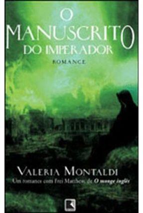 O Manuscrito do Imperador - Montaldi,Valeria | Hoshan.org