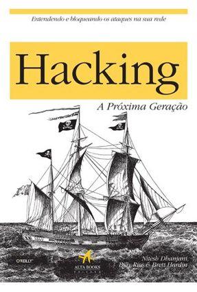 Hacking - a Proxima Geração - Dhanjani,Nitesh | Tagrny.org
